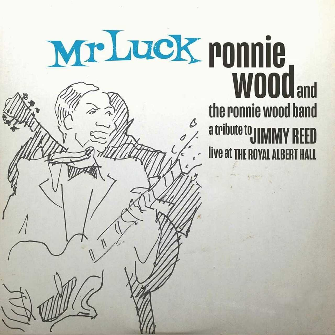 Ronnie Wood - Mr. Luck - A Tribute to Jimmy Reed Live Royal Albert Hall
