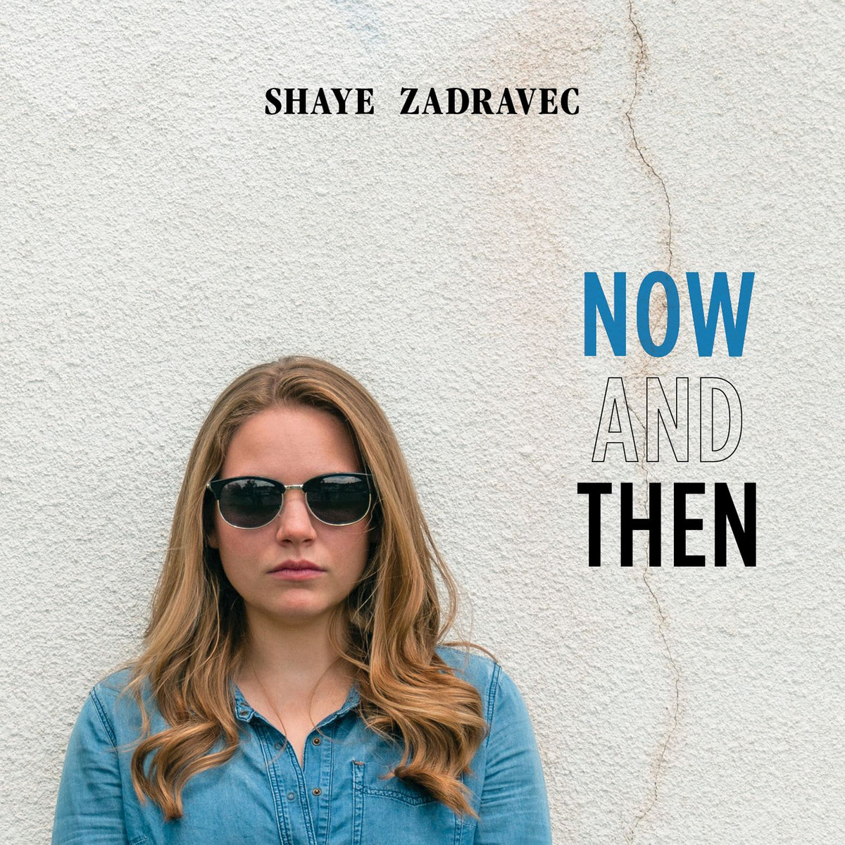 Shaye Zadravec - Now And Then