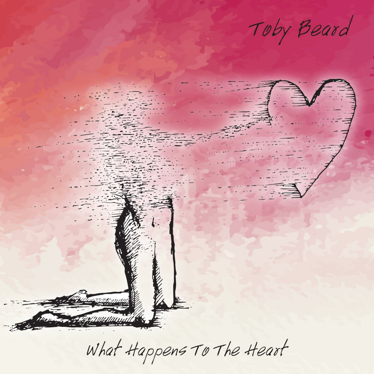 Toby Beard - What Happens To The Heart