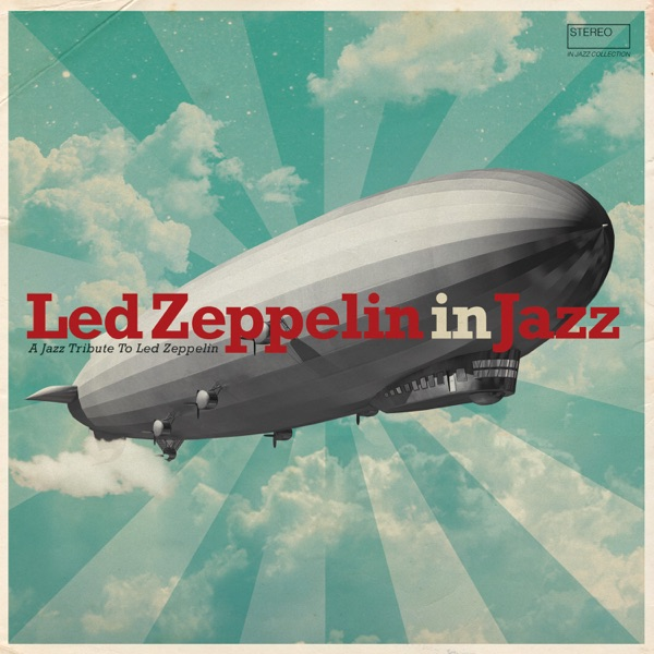 Various Artists - Led Zeppelin In Jazz – A Jazz Tribute To Led Zeppelin