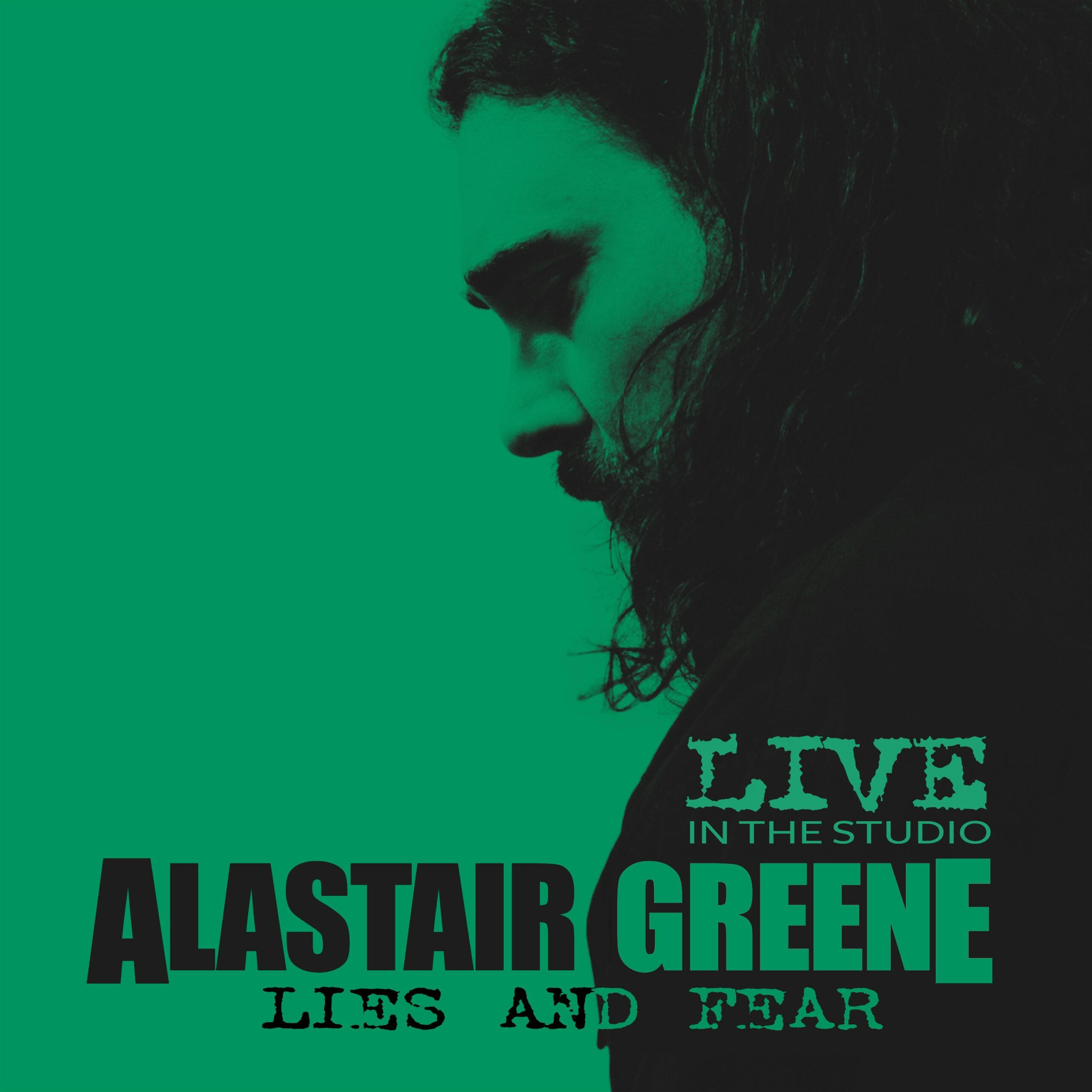 Alastair Greene - Lies and Fear - Single Cover