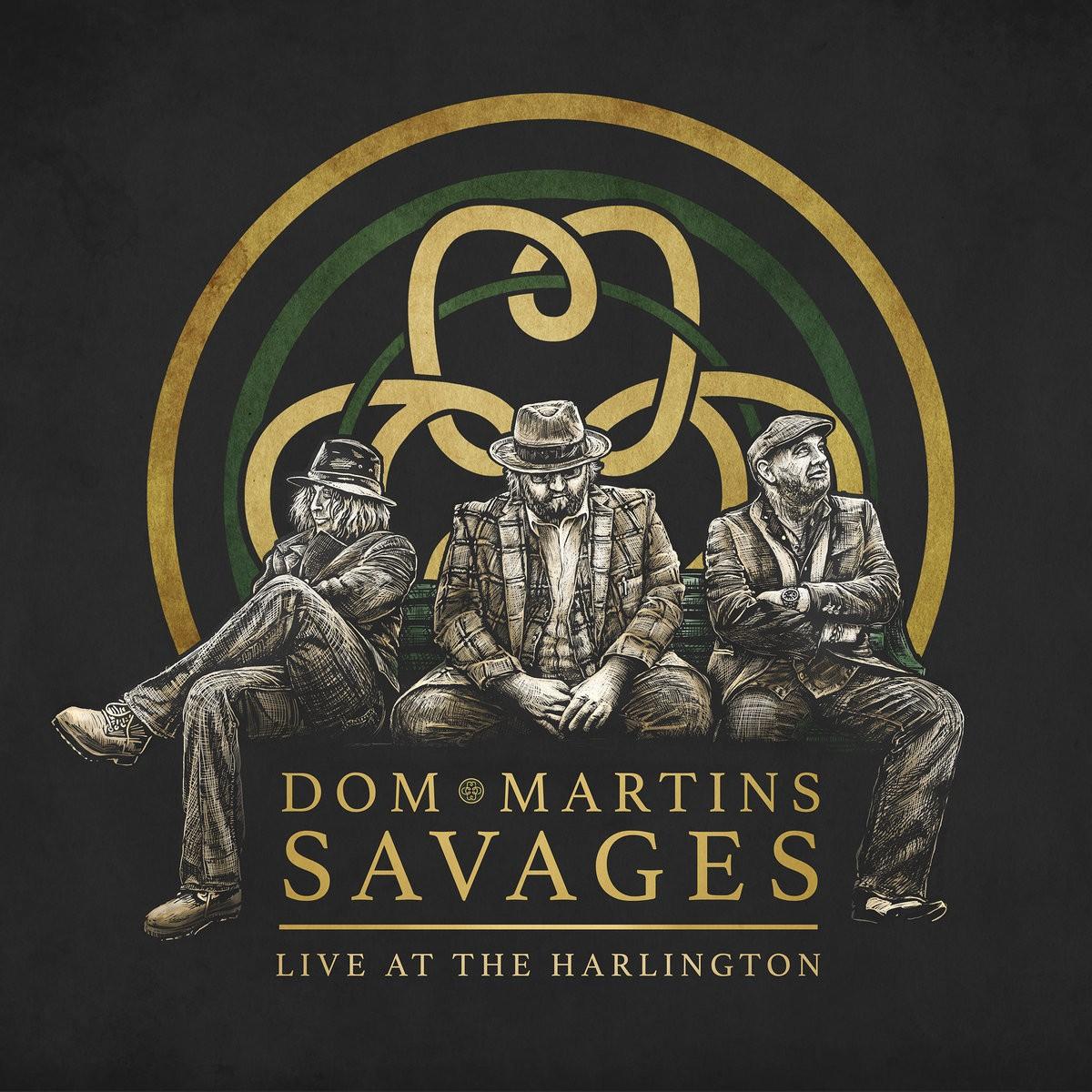 Dom Martins Savages - Live At The Harlington