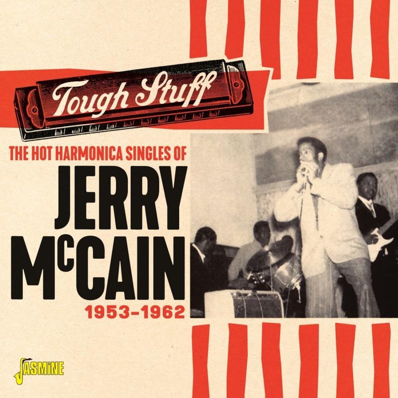 Jerry McCain - Tough Stuff – The Hot Harmonica Singles Of Jerry McCain 1953-1962