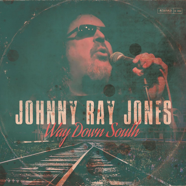 Johnny Ray Jones - Way Down South