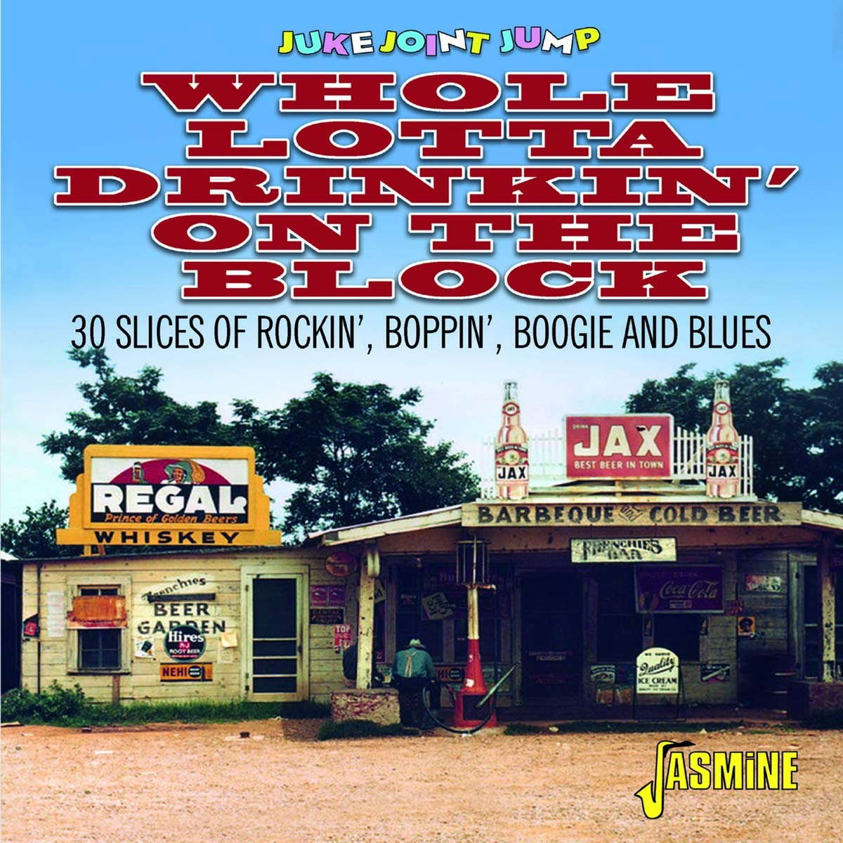 Various Artists - Juke Joint Jump – Whole Lotta Drinkin' On The Block – 30 Sides Of Rockin', Boppin' Boogie And Blues