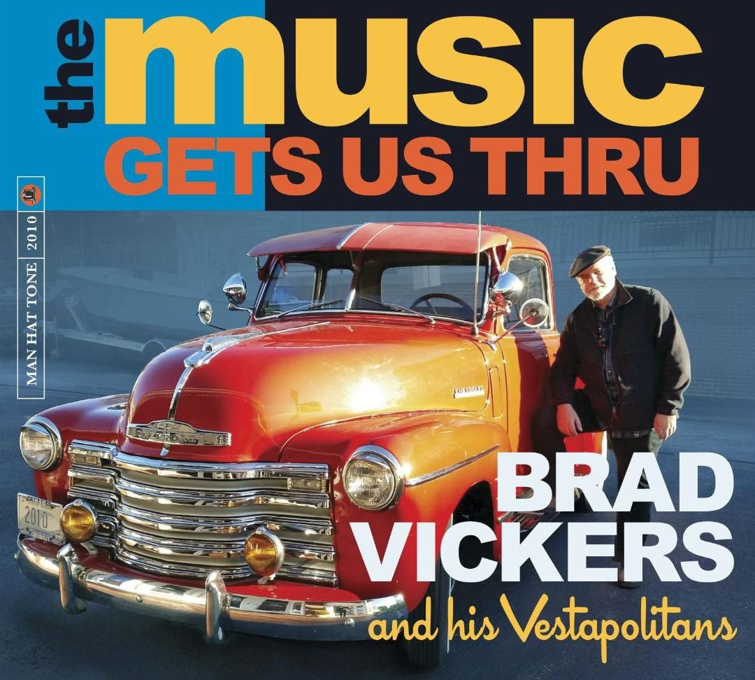 new release Brad Vickers & His Vestapolitans - The Music Get us Thru