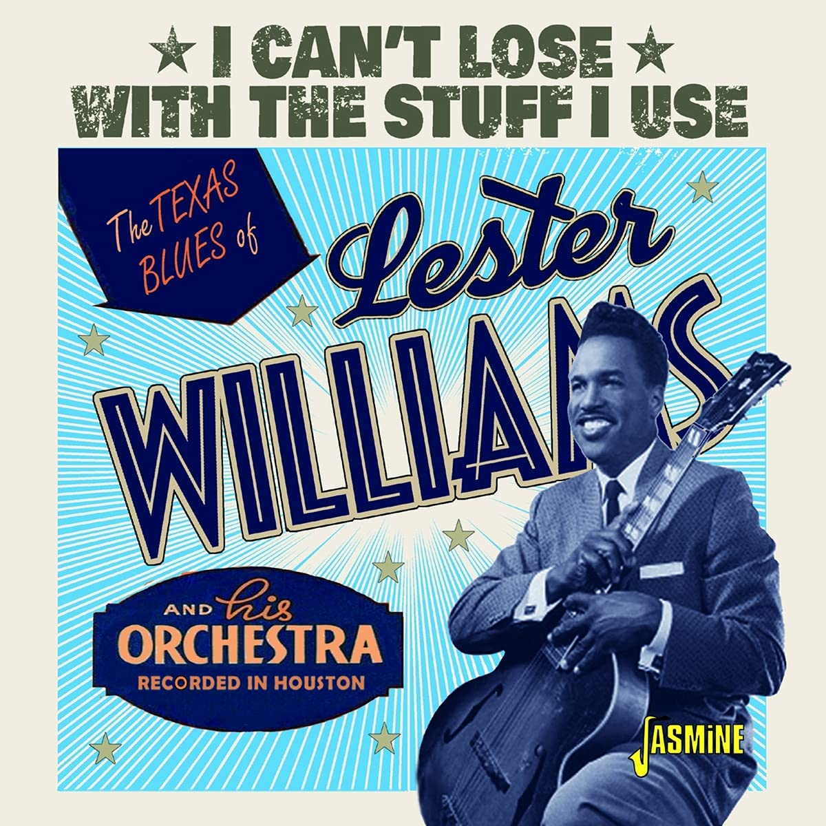 Lester Williams - I Can't Lose With The Stuff I Use – The Texas Blues Of Lester Williams & His Orchestra – Recorded In Houston