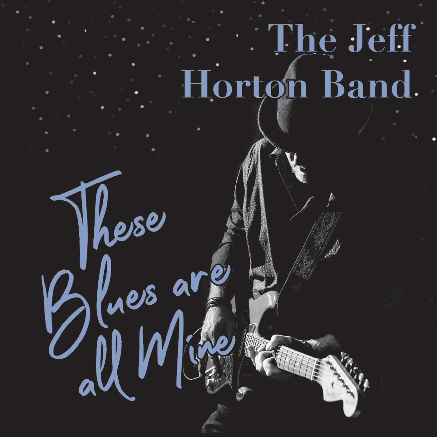 The Jeff Horton Band - These Blues Are All Mine