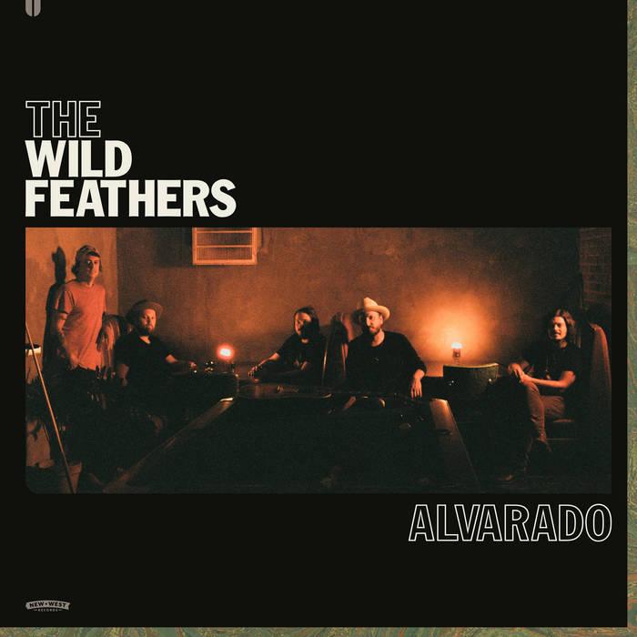 The Wild Feathers - Alvarado