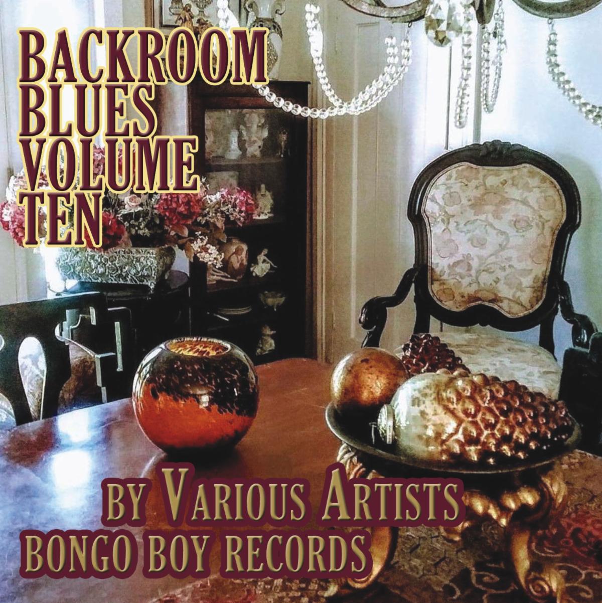 Various Artists - Bongo Boy Records Backroom Blues Volume Ten
