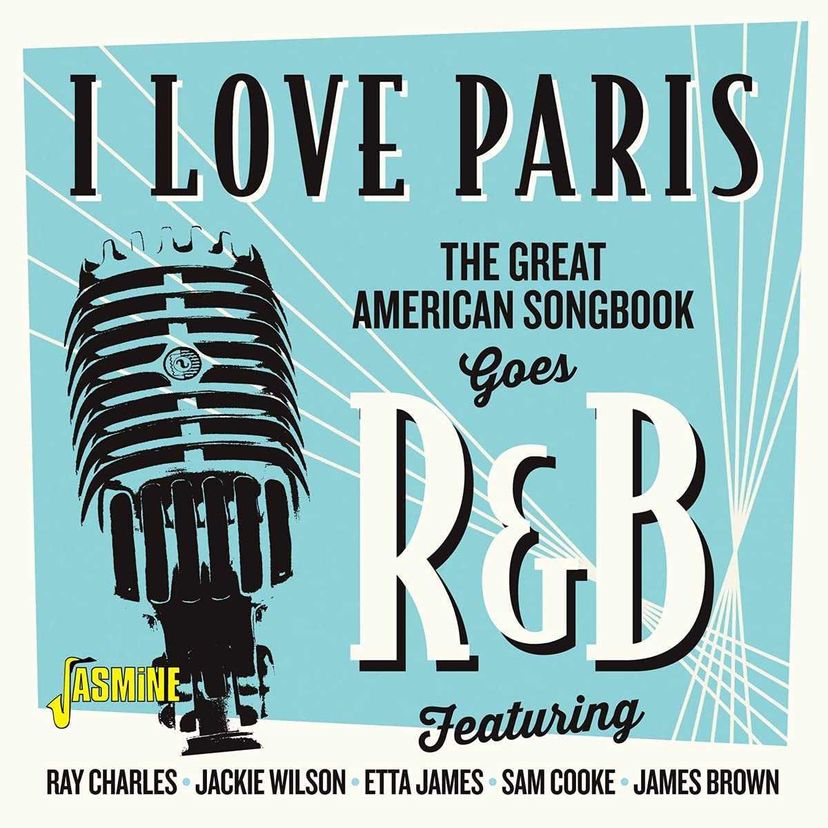 Various Artists - I Love Paris – The Great American Songbook Goes R&B