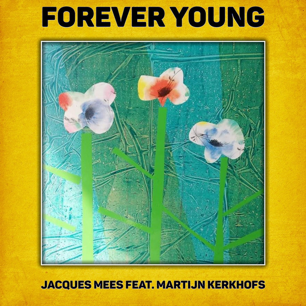 Jacques Mees featuring Martijn Kerkhofs - Forever Young