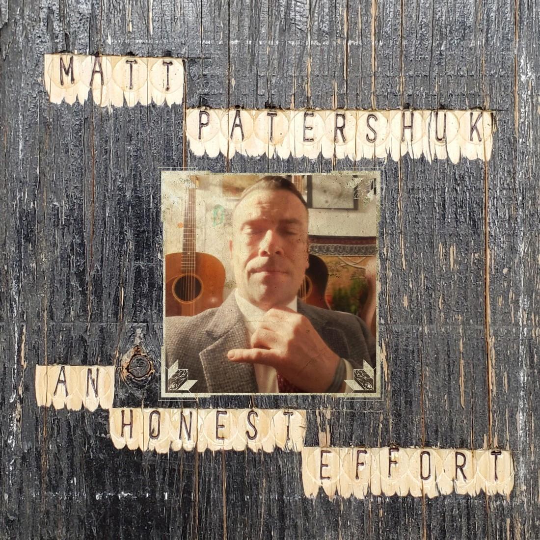 Matt Patershuk - An Honest Effort