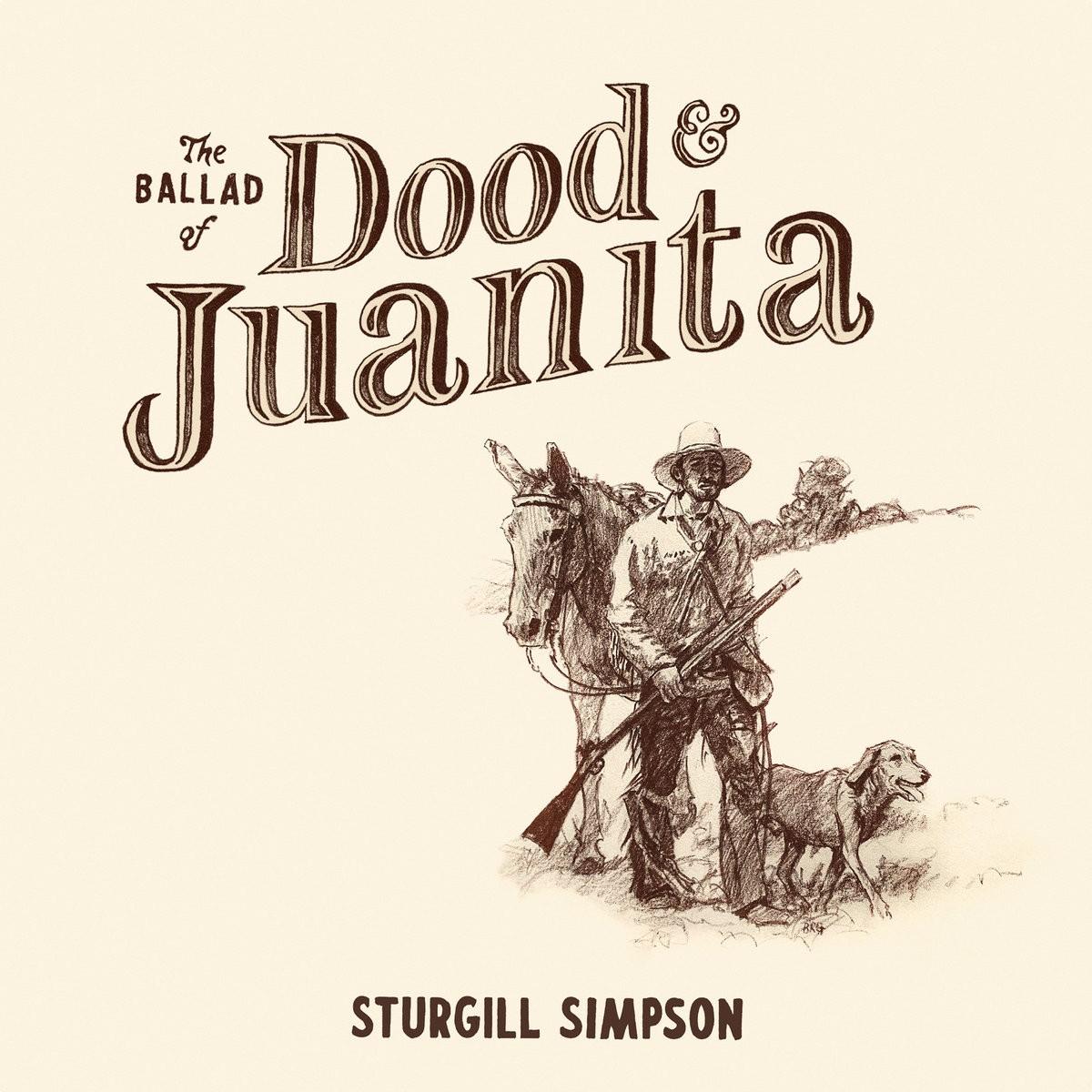 Sturgill Simpson – The Ballad Of Dood & Juanita